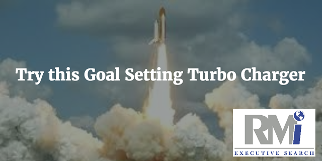 Goal Setting Turbo Charger | RMi Executive Search